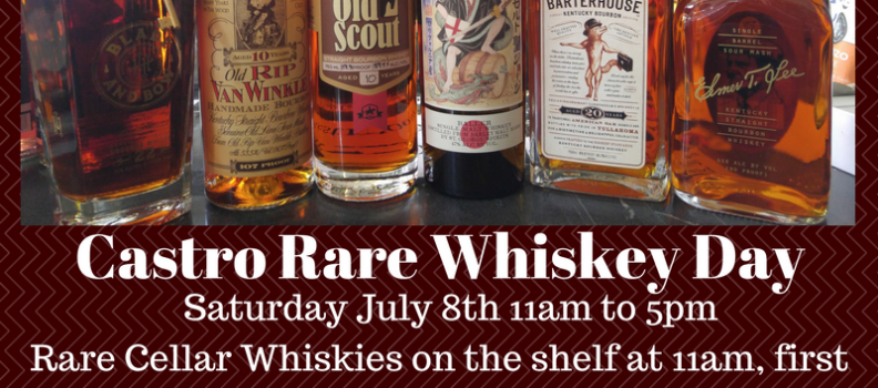 Castro Rare Whiskey Day July 8th!