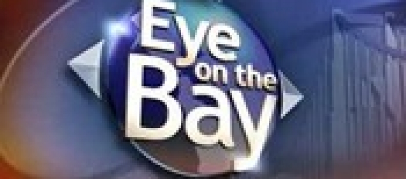 """OUR SPOT ON """"EYE ON THE BAY"""""""
